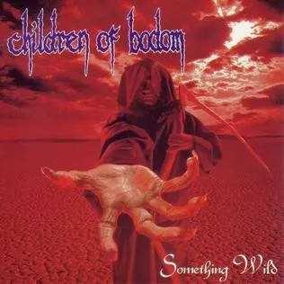 博多之子-children of bodom-《something wild》1997